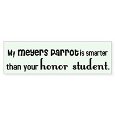 Meyers Parrot Honor Student Bumper Bumper Sticker