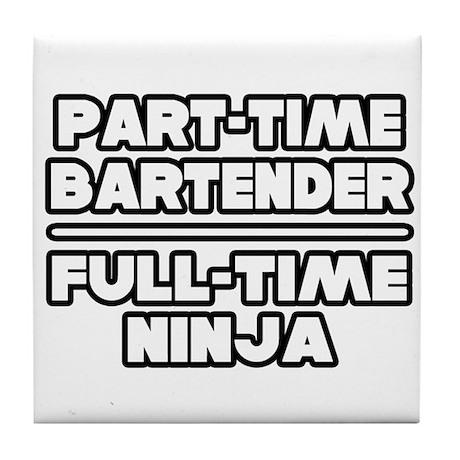 """P/T Bartender...F/T Ninja"" Tile Coaster"