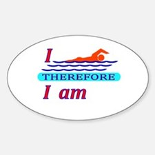 i swim therefore i am Oval Decal