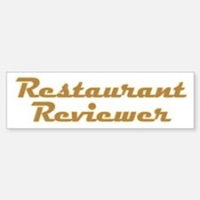 Restaurant Reviewer Bumper Bumper Sticker