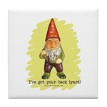 Gnome Got Your Back Tile Coaster