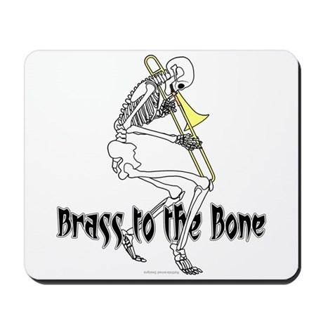 Brass To The Bone Mousepad