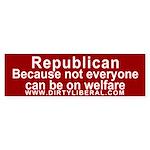 Republican not on Welfare Bumper Sticker
