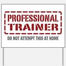 Professional Trainer Yard Sign