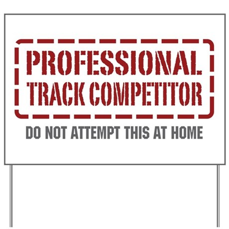 Professional Track Competitor Yard Sign
