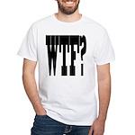 WTF? White T-Shirt