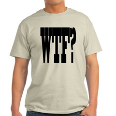 WTF? Light T-Shirt