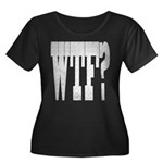 WTF? Women's Plus Size Scoop Neck Dark T-Shirt