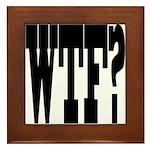 WTF? Framed Tile