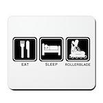 EAT SLEEP ROLLERBLADE Mousepad