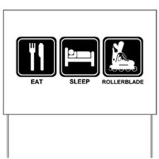 EAT SLEEP ROLLERBLADE Yard Sign