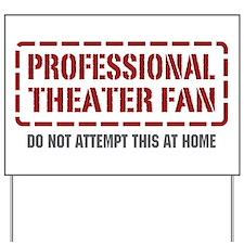 Professional Theater Fan Yard Sign