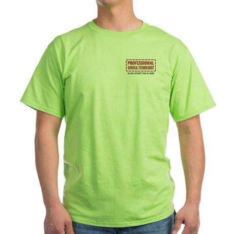 Professional Surgical Technologist Green T-Shirt