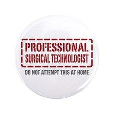 """Professional Surgical Technologist 3.5"""" Button"""