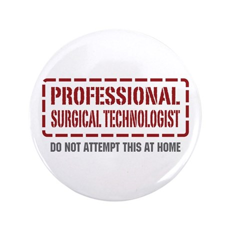"""Professional Surgical Technologist 3.5"""" Button (10"""