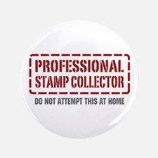 "Professional Stamp Collector 3.5"" Button"
