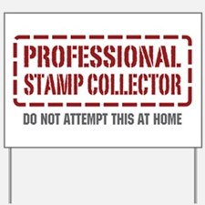 Professional Stamp Collector Yard Sign