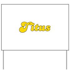 Retro Titus (Gold) Yard Sign