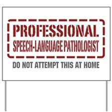 Professional Speech-Language Pathologist Yard Sign