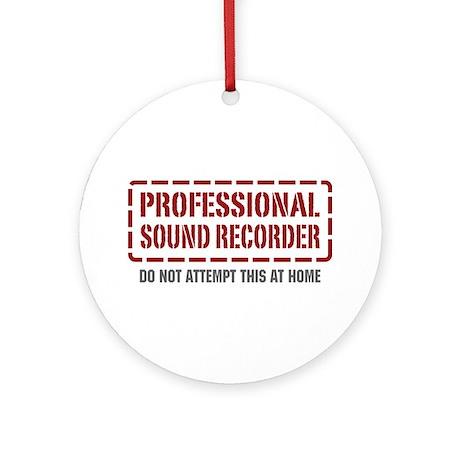 Professional Sound Recorder Ornament (Round)