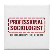 Professional Sociologist Tile Coaster