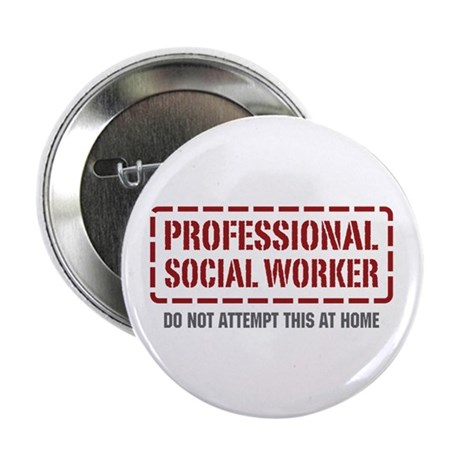 """Professional Social Worker 2.25"""" Button (10 pack)"""