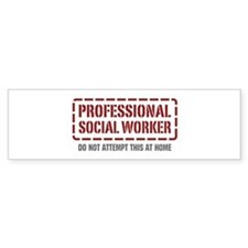 Professional Social Worker Bumper Bumper Sticker