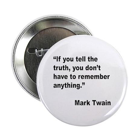 """Mark Twain Truth Quote 2.25"""" Button"""