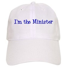 I'm the Minister Baseball Cap
