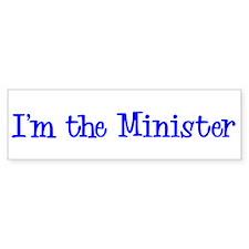 I'm the Minister Bumper Car Sticker