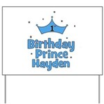 1st Birthday Prince Hayden! Yard Sign