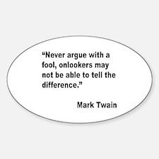 Mark Twain Fool Quote Oval Sticker (10 pk)