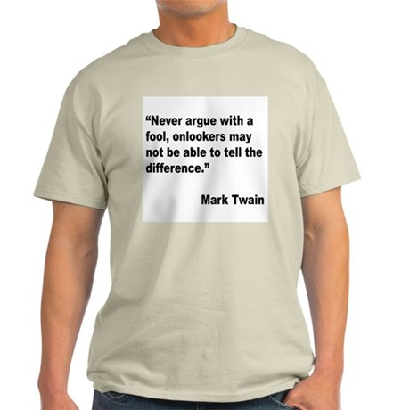 Mark Twain Fool Quote (Front) Light T-Shirt