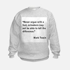 Mark Twain Fool Quote Sweatshirt