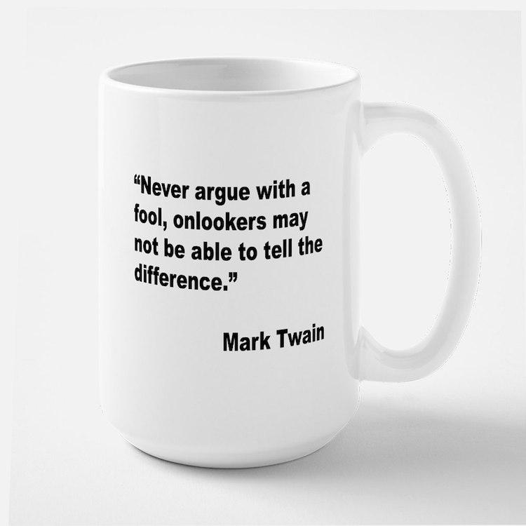 Mark Twain Fool Quote Large Mug