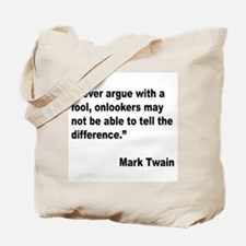 Mark Twain Fool Quote Tote Bag