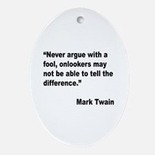 Mark Twain Fool Quote Oval Ornament