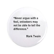 """Mark Twain Fool Quote 3.5"""" Button"""