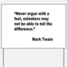 Mark Twain Fool Quote Yard Sign