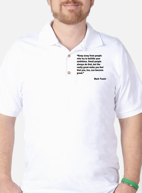 Mark Twain Great People Quote Golf Shirt