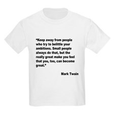 Mark Twain Great People Quote (Front) T-Shirt