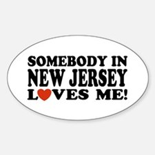 Somebody in New Jersey Loves Me! Oval Decal
