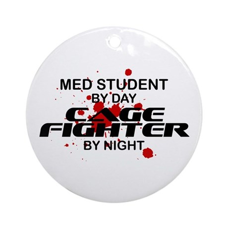 Med Stdnt Cage Fighter by Night Ornament (Round)