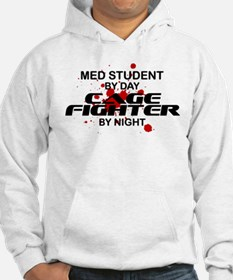 Med Stdnt Cage Fighter by Night Hoodie