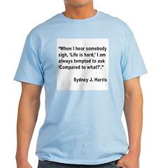 Sydney Harris Life Sigh Quote T-Shirt