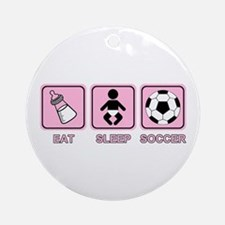 EAT SLEEP SOCCER (baby pink) Ornament (Round)
