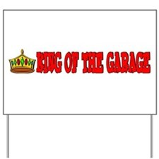 King Of The Garage Yard Sign
