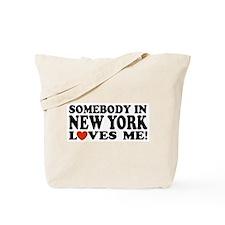 Somebody in New York Loves Me! Tote Bag