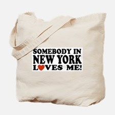 Somebody in New York Loves Me! Tote Bag