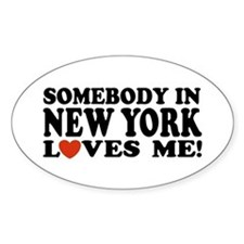 Somebody in New York Loves Me! Oval Decal